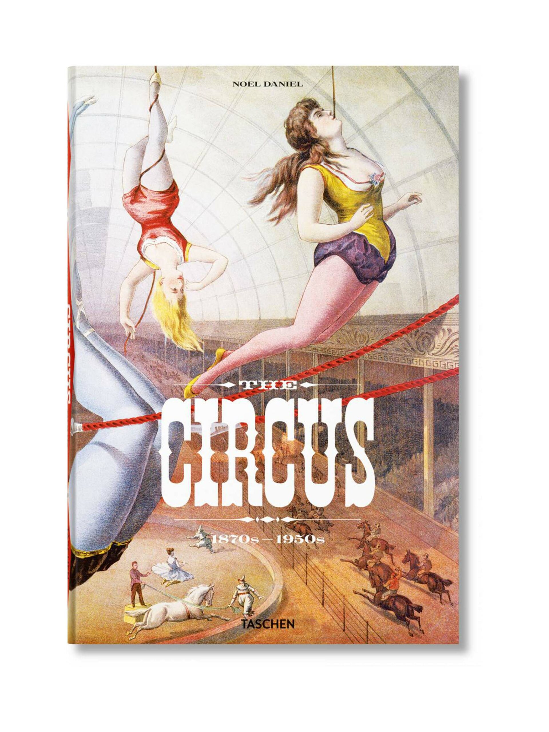 <p class='small-title'>TASCHEN</p>The Circus. 1870s–1950s
